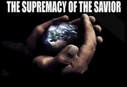 The Supremacy Of The Savior