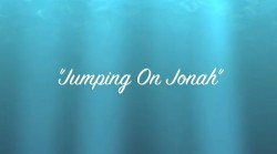 Jumping On Jonah