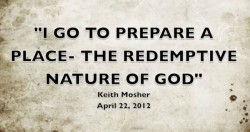 I GO TO PREPARE A PLACE - THE REDEMPTIVE NATURE OF GOD