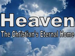 HEAVEN: The Christian's Eternal Home