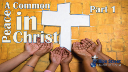 A Common Peace in Christ - Part 1