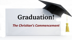 Graduation- The Christian's Commencement