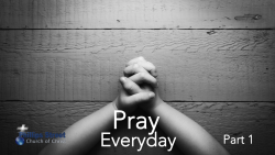 Pray Everyday - Part 1