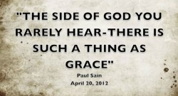 THE SIDE OF GOD YOU RARELY HEAR - THERE IS SUCH A THING AS GRACE